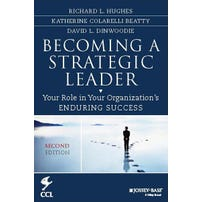 Becoming a Strategic Leader: Your Role in Your Organization's Enduring Success, Second Edition