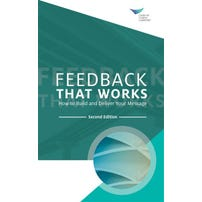 Feedback That Works: How to Build and Deliver Your Message