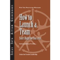 How to Launch a Team: Start Right for Success