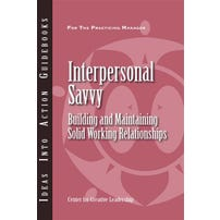 Interpersonal Savvy: Building & Maintaining Solid Working Relationships