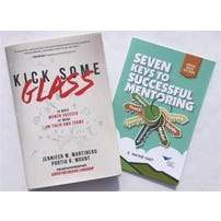Kick Some Glass: 10 Ways Women Succeed at Work on Their Own Terms (Includes Seven Keys to Successful Mentoring)