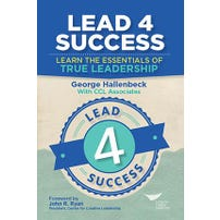 Lead 4 Success: Learn The Essentials of True Leadership