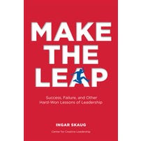 Make The Leap: Success, Failure, and Other Hard-Won Lessons of Leadership