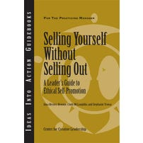 Selling Yourself Without Selling Out: A Leader's Guide to Ethical Self-Promotion