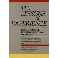 The Lessons of Experience: How Successful Executives Develop on the Job