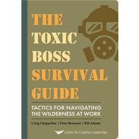 The Toxic Boss Survival Guide: Tactics for Navigating the Wilderness at Work