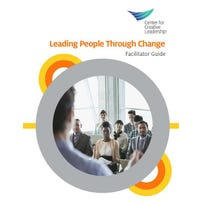 Leading People Through Change Workshop Facilitator Kit